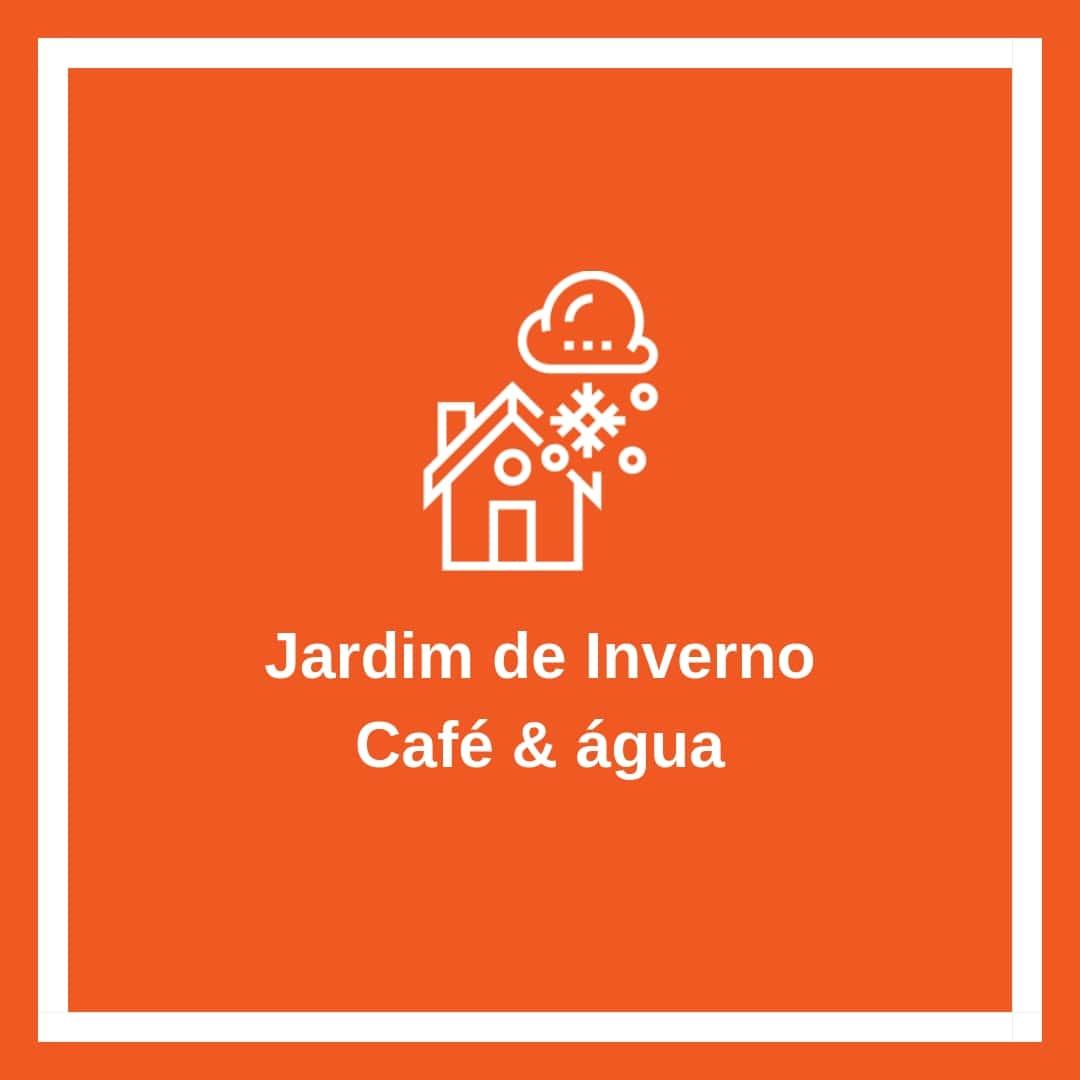 Jardim de Inverno - Café & água -min